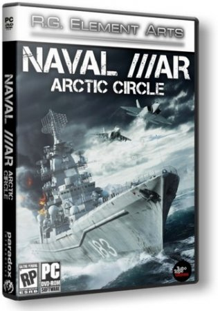 Naval War: Arctic Circle [v 1.0.8.1] (RUS/2012) PC | RePack от Fenixx